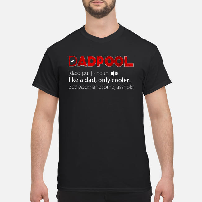 114286b2 Deadpool Dadpool definition Like a dad only cooler shirt classic men's t- shirt