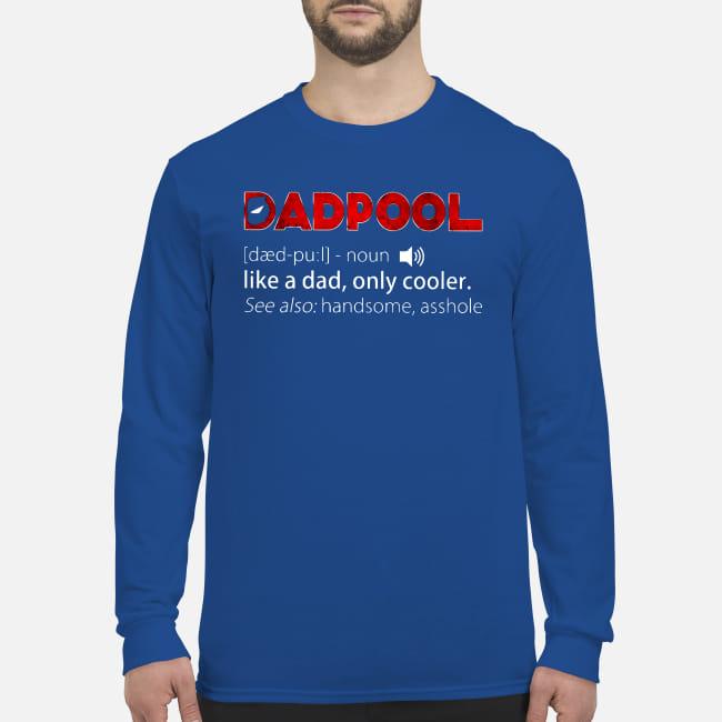3d9b01ed Deadpool Dadpool definition Like a dad only cooler shirt men's long sleeved  t-shirt