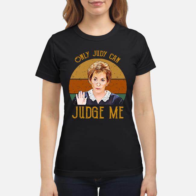 Judy Sheindlin Only Judy can Judge me vintage shirt classic women's t-shirt