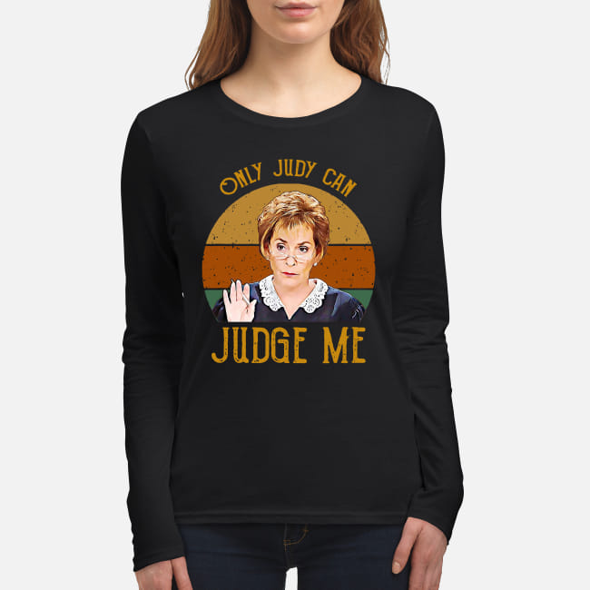 Judy Sheindlin Only Judy can Judge me vintage shirt women's long sleeved t-shirt