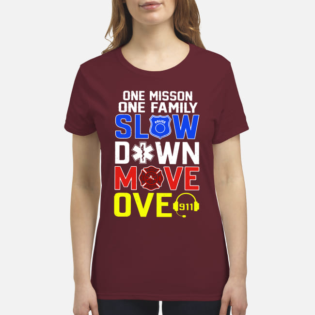 One Mission Family - Slow Down Move Over shirt premium women's t-shirt