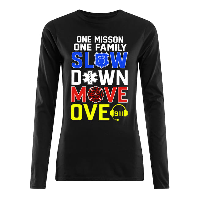 One Mission Family - Slow Down Move Over shirt women's long sleeved t-shirt