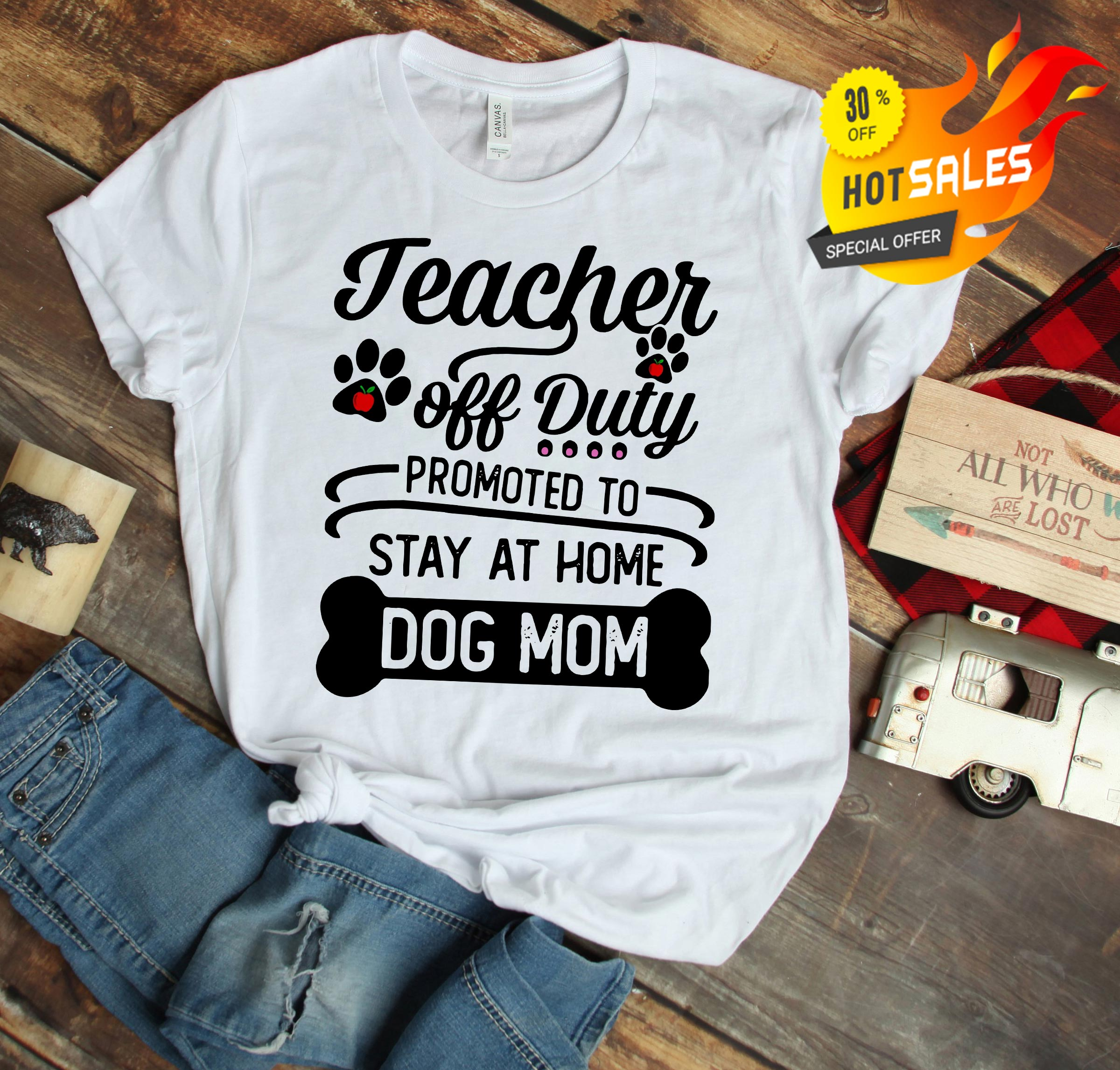 af7ce52193ef Teacher off duty promoted to stay at home dog mom shirt, tank top ...