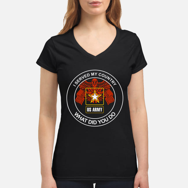 U.S. Army I served my country what did you do shirt women's v-neck t-shirt