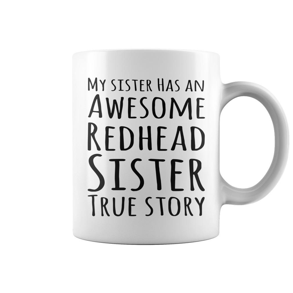 My sister has an awesome redhead sister true story mug