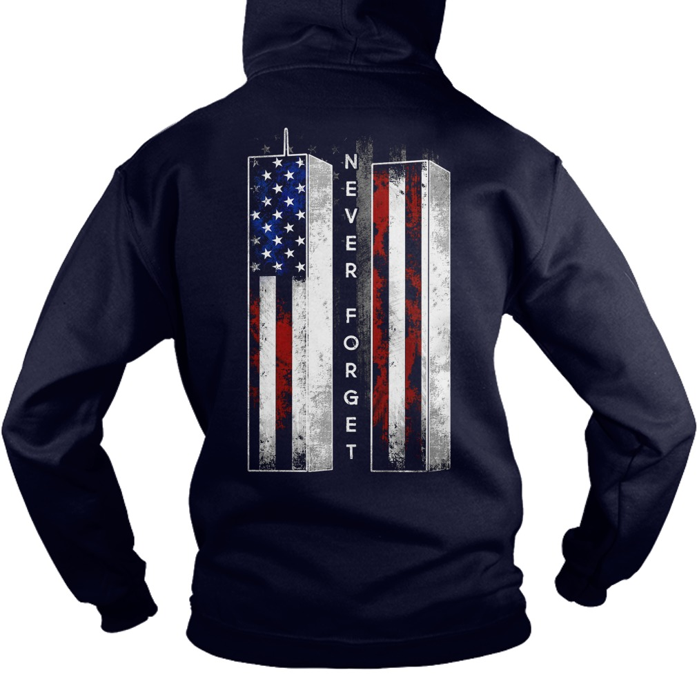 Never Forget American Flag shirt hoodie
