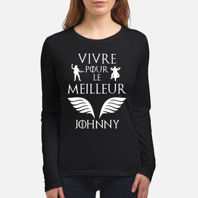 Vivre pour le meilleur Johnny shirt women's long sleeved t-shirt