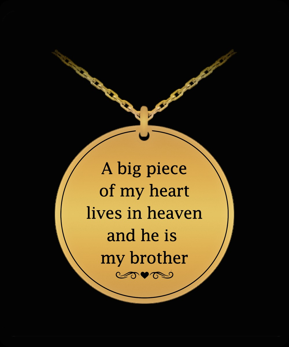 A big piece of my heart lives in heaven and he is my brother Gold Plated necklace