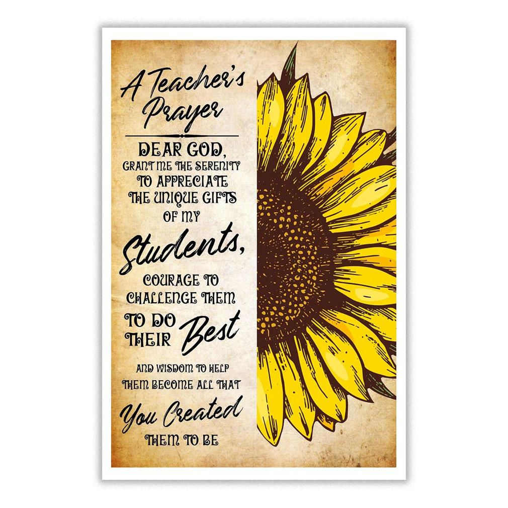 A teacher's prayer dear god grant me the serenity sunflower poster
