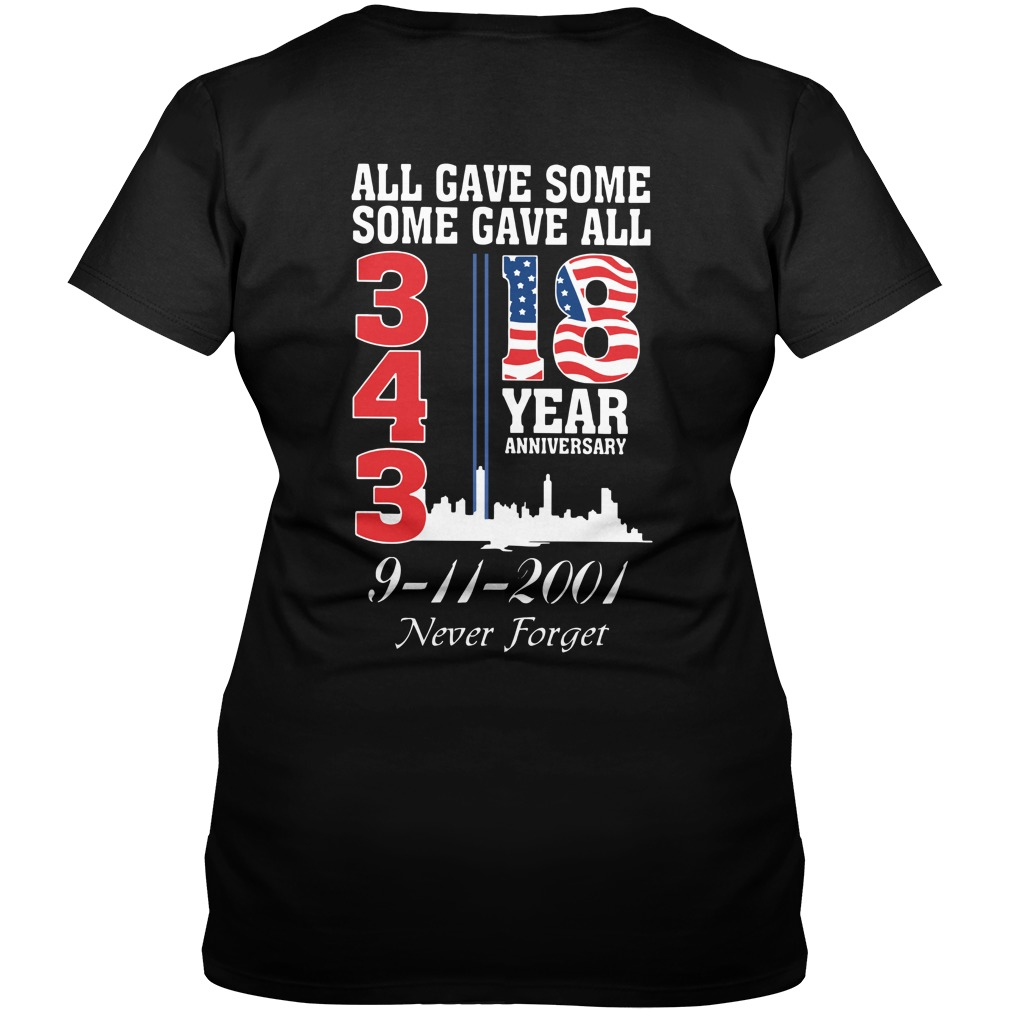 All gave some some gave all 18 years Anniversary 343 9-11-2001 never forget shirt lady v-neck