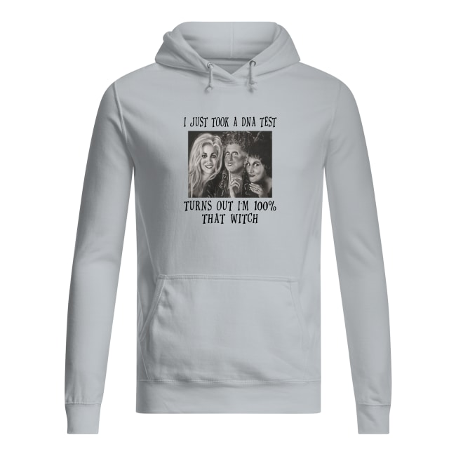 Hocus Pocus I just took a DNA test turns out I'm 100% that witch shirt women's hoodie