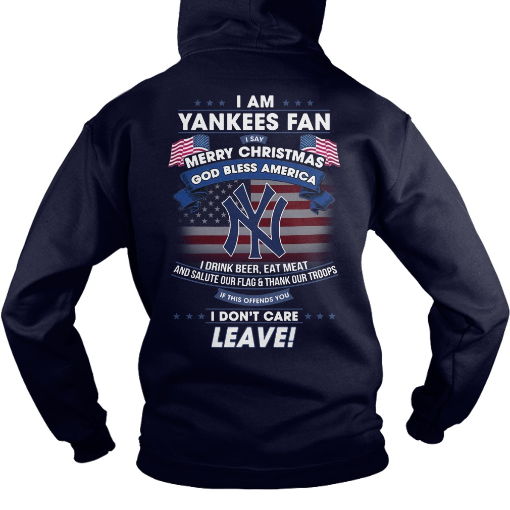 I am Yankees fan i say merry christmas God bless America i drink beer eat meet shirt hoodie
