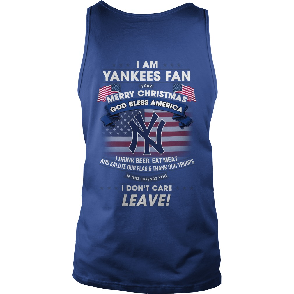 I am Yankees fan i say merry christmas God bless America i drink beer eat meet shirt unisex tank top