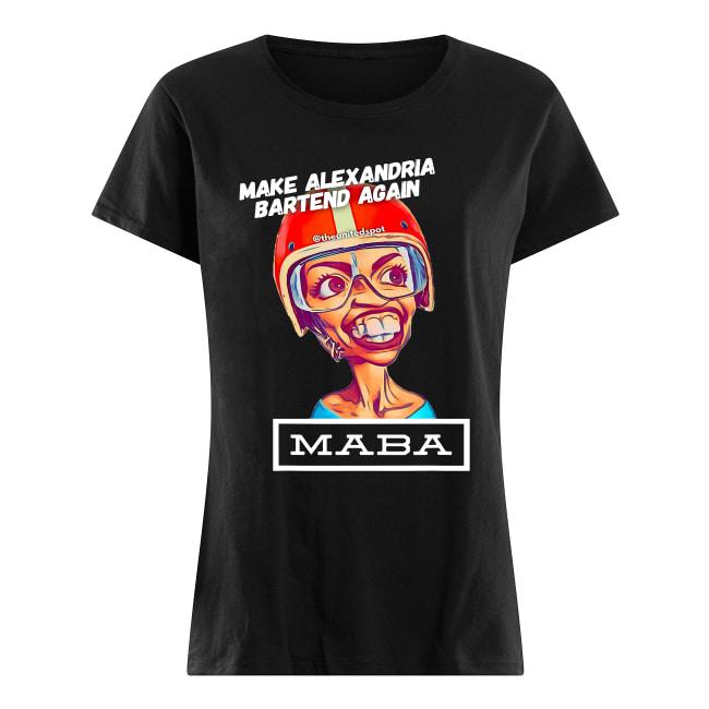 MABA Make Alexandria Bartend Again shirt classic women's t-shirt
