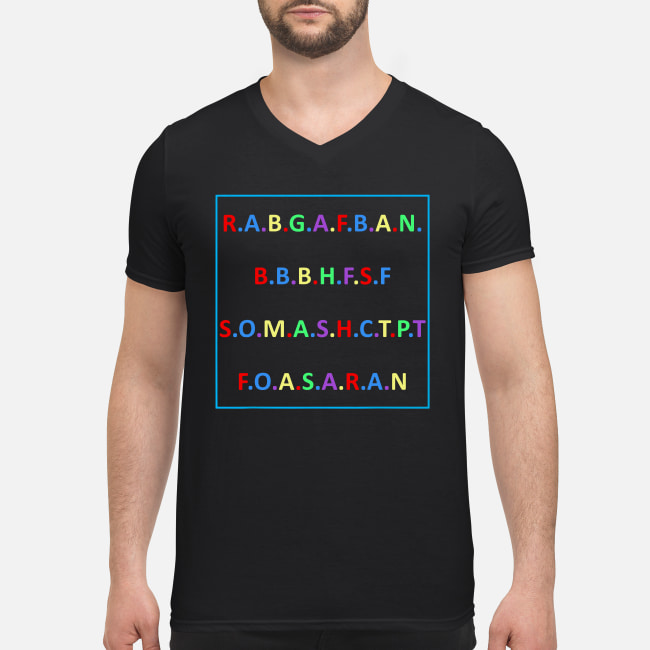 R.A.B.G.A.F.B.A.N.B.B.B.H.F.S.F S.O.M.A.S.H.C.T.P.T shirt men's v-neck t-shirt