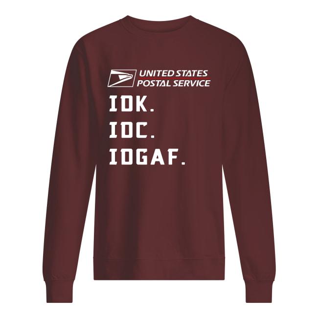 United States Postal Service IDK IDC IDGAF shirt unisex sweatshirt