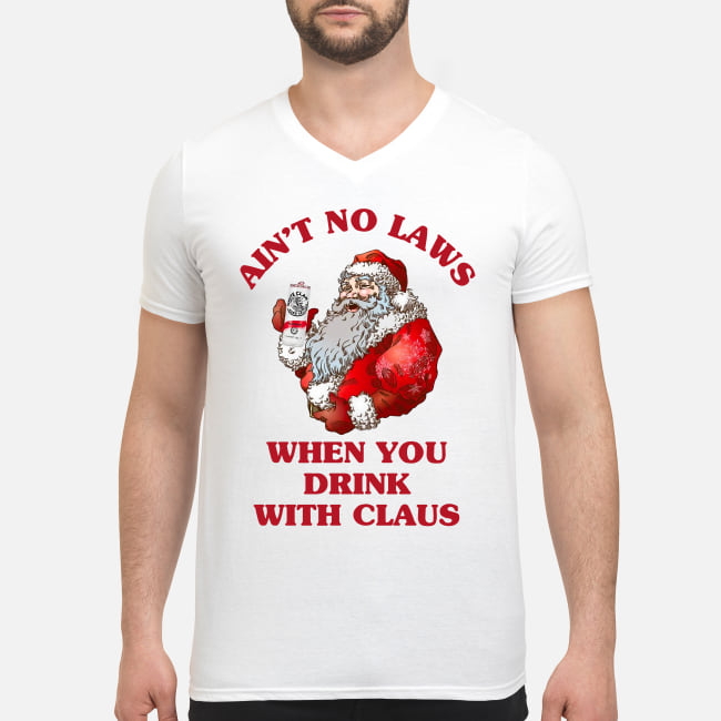 Ain't no laws when you drink with Claus shirt men's v-neck t-shirt