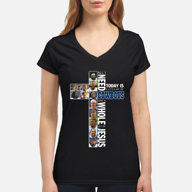 All I need today is a little bit of Cowboys and a whole lot of Jesus shirt women's v-neck t-shirt