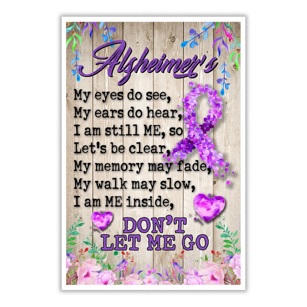 Alzheimer's My eyes do see My ears to hear I am still me Don't let ME go poster