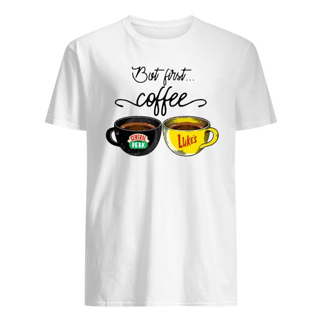 But first coffee Central Perk Luke's shirt classic men's t-shirt
