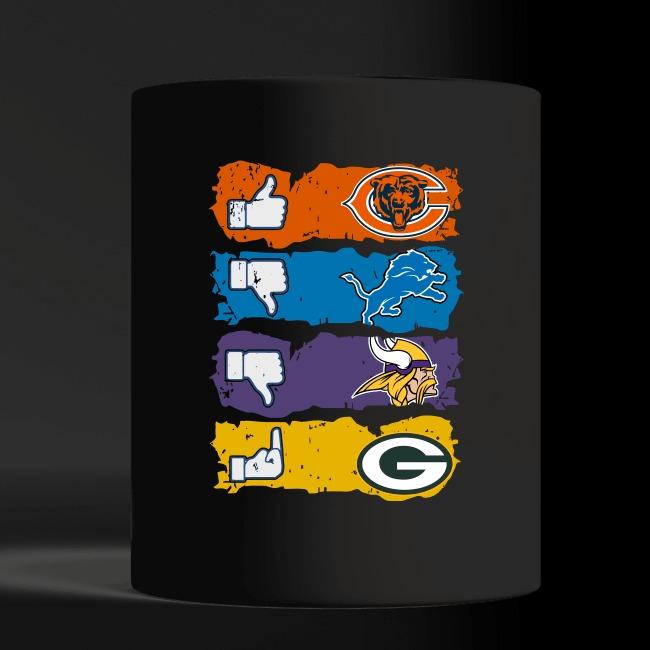 Like Chicago Bears dislikes Detroit Lions Minnesota Vikings and fuck Green Bay Packers shirt black mug