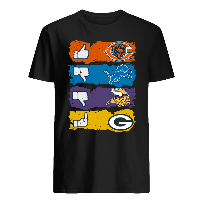 Like Chicago Bears dislikes Detroit Lions Minnesota Vikings and fuck Green Bay Packers shirt classic men's t-shirt