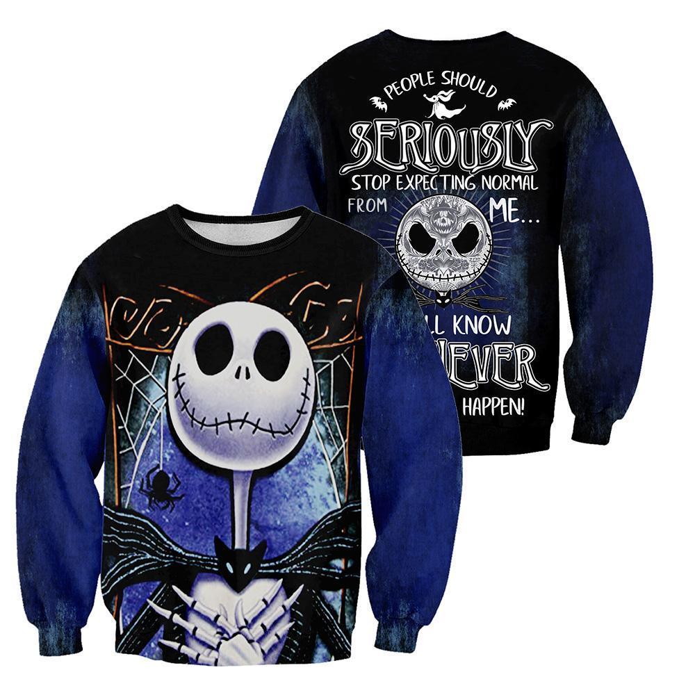 People Should Seriously, Stop Expecting Normal From Me, We All Know It's Never Going To Happen Jack Skellington 3D All Over Printed Shirt sweatshirt