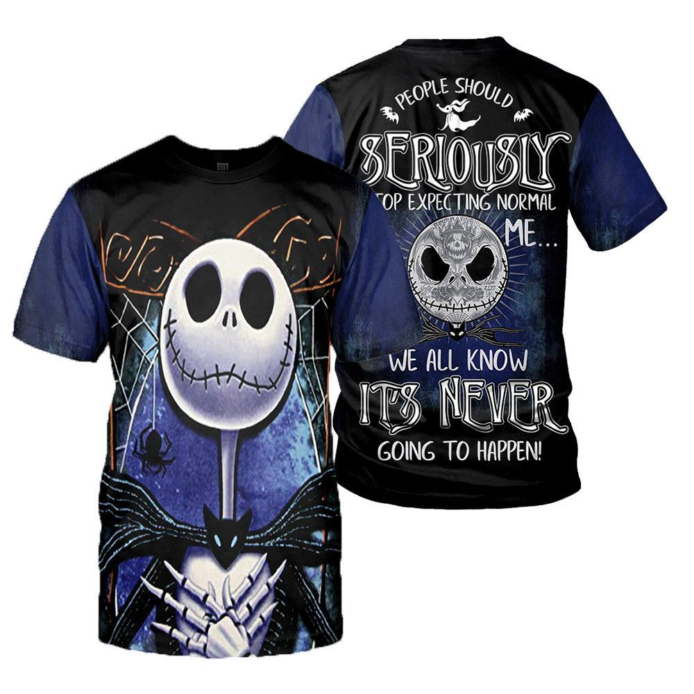 People Should Seriously, Stop Expecting Normal From Me, We All Know It's Never Going To Happen Jack Skellington 3D All Over Printed Shirt t-shirt