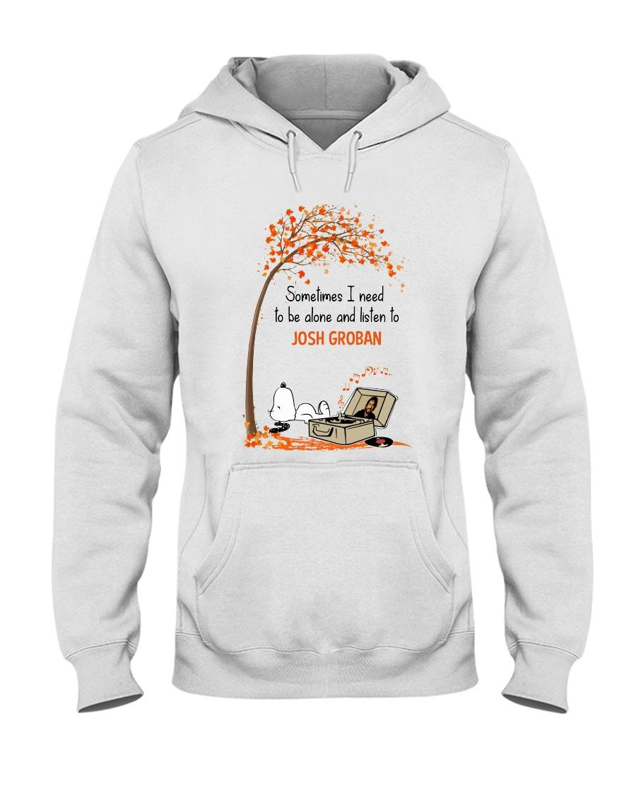 Sometimes i need to be alone and listen to Josh Groban shirt hooded sweatshirt