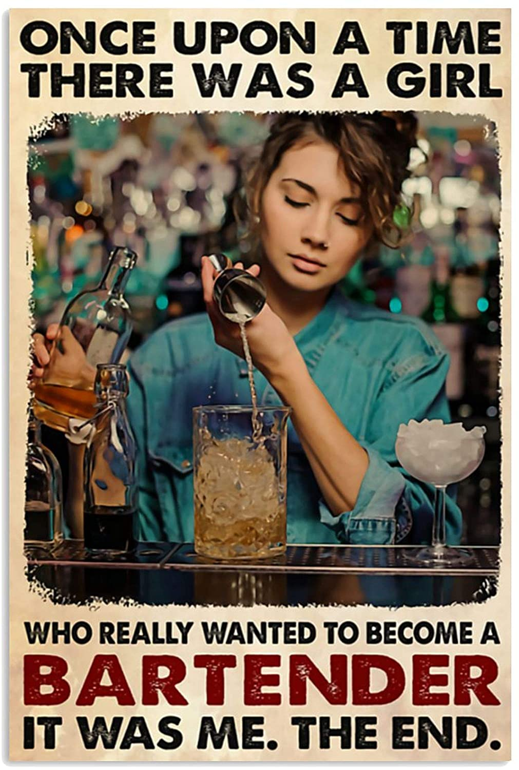 ANDIEZ Once Upon A Time There was A Girl Who Really Wanted to Become A Bartender It was Me Poster