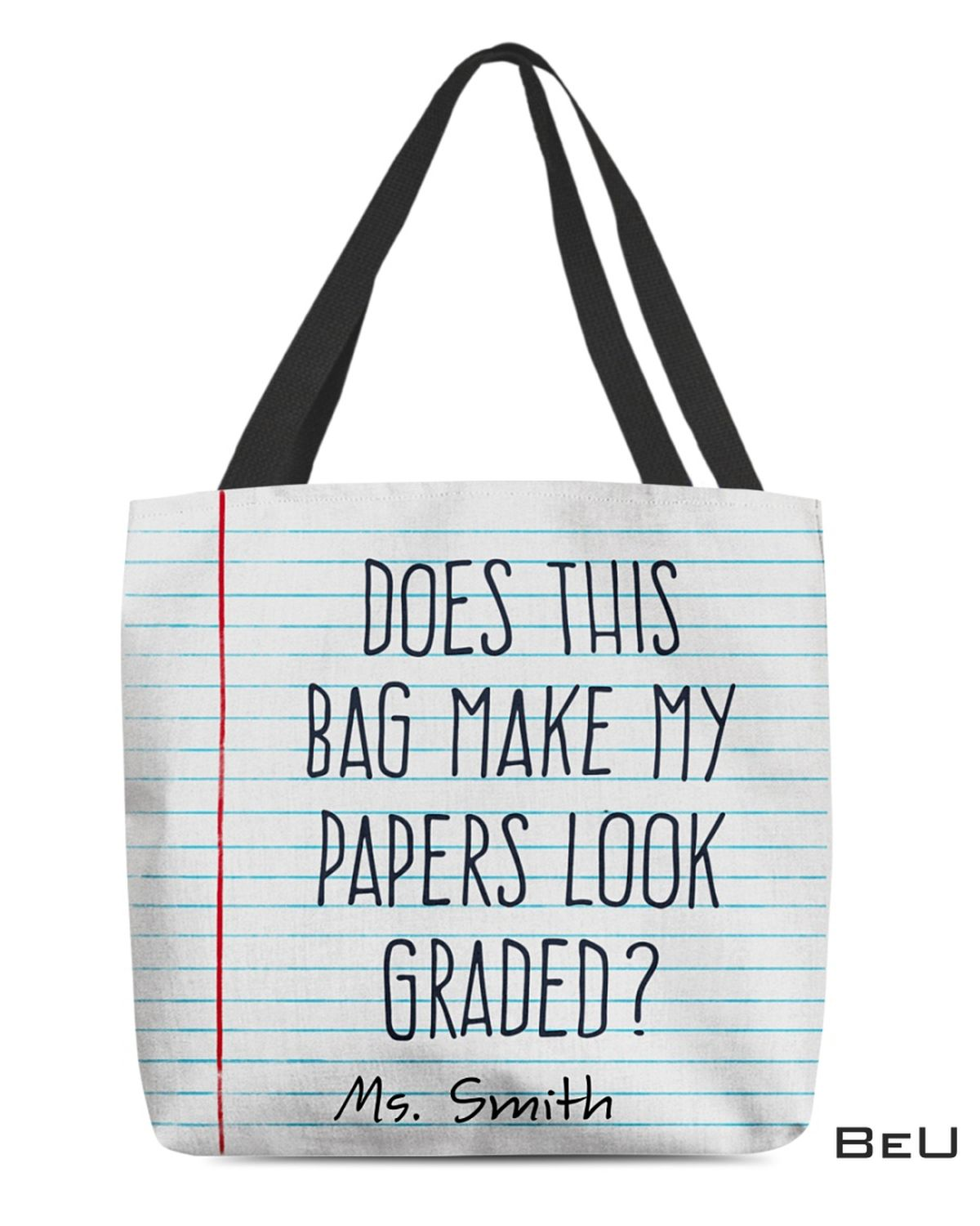 Personalized Does This Bag Make My Papers Look Graded Tote?