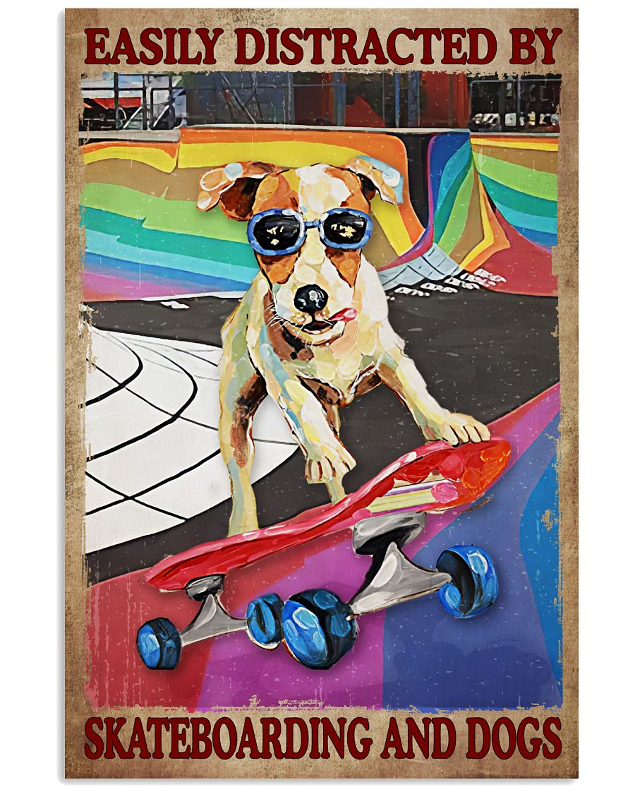 Easily Distracted By Skateboarding And Dogs Poster