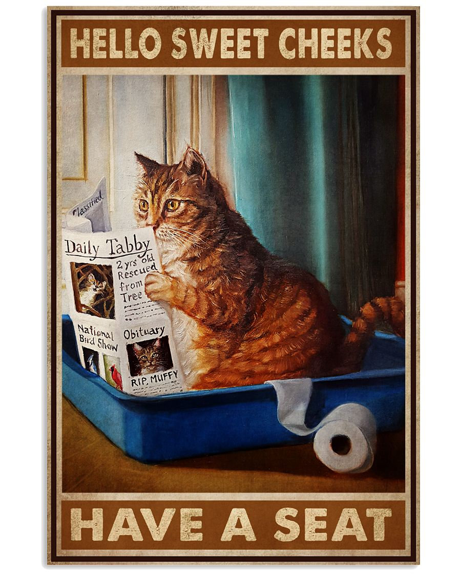 Hello Sweet Cheeks Have A Seat Cat Reading Newspaper Poster