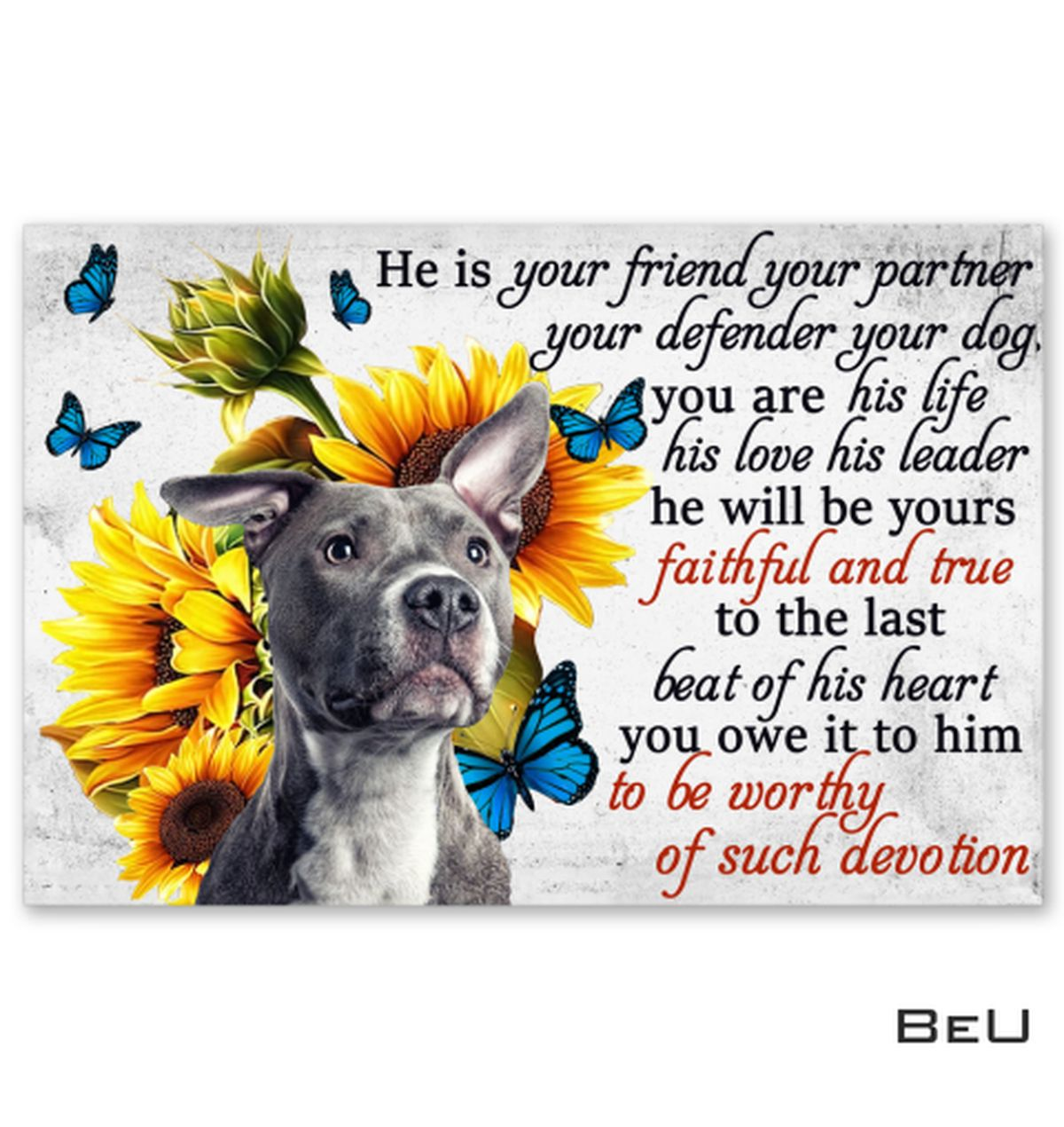 Pull Dog Sunflower He Is Your Friend