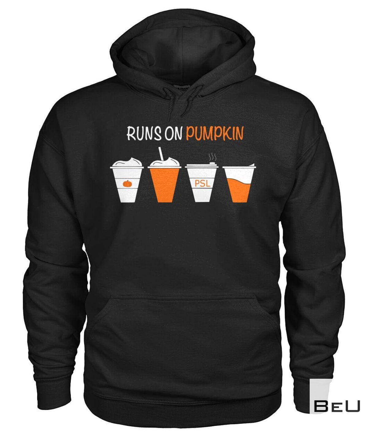 Runs On Pumpkin Shirt