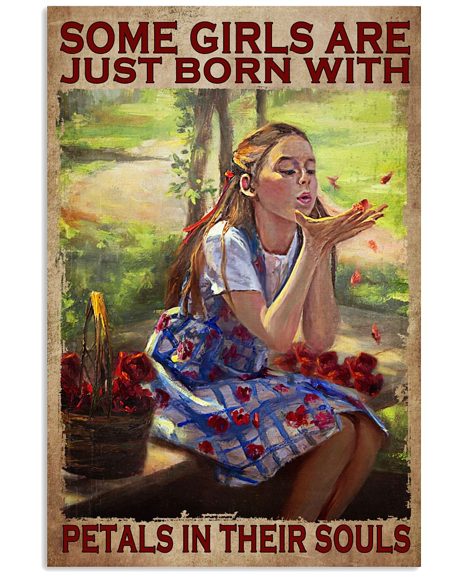 Some Girls Are Just Born With Petals In Their Soul Poster