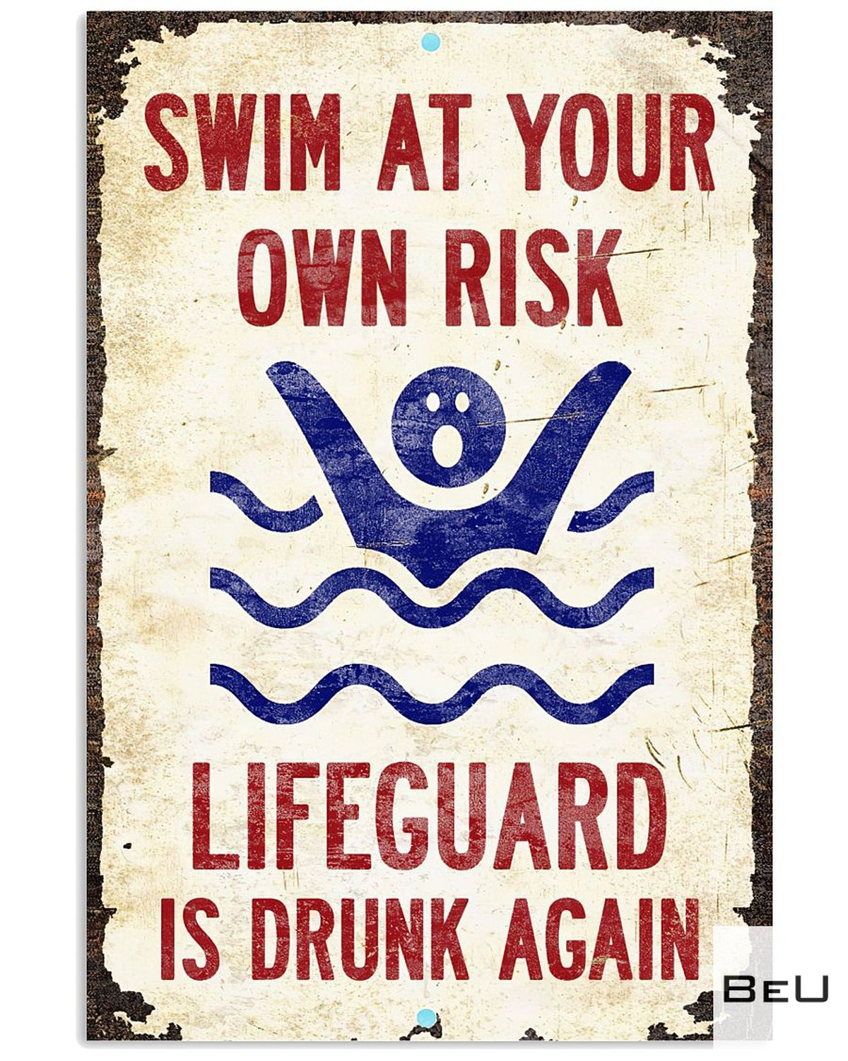 Swim At Your Own Risk Lifeguard Is Drunk Again Poster